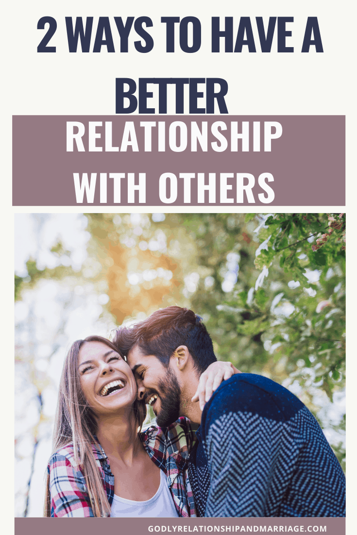How to have better relationship with others